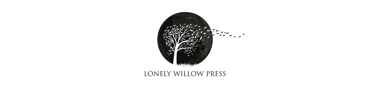 LONELY WILLOW PRESS